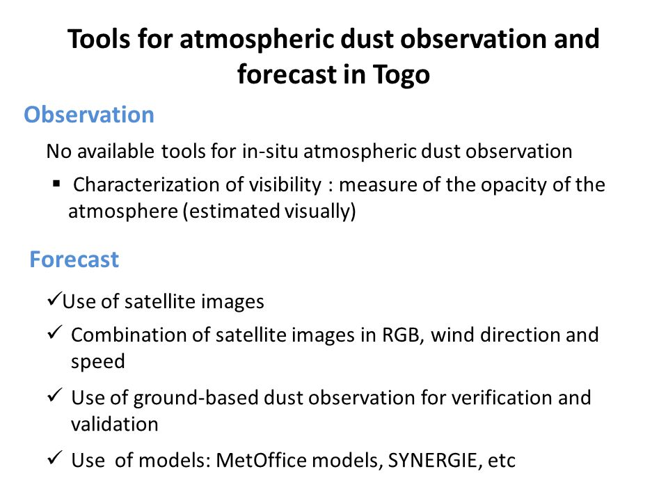 Tools for atmospheric dust observation and forecast in Togo No available tools for in-situ atmospheric dust observation  Characterization of visibili