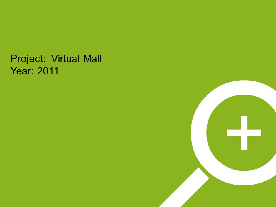 Project: Virtual Mall Year: 2011