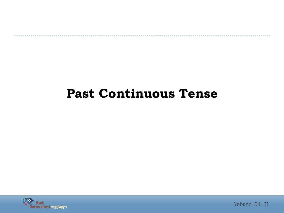 Past Continuous Tense Yabancı Dil- II