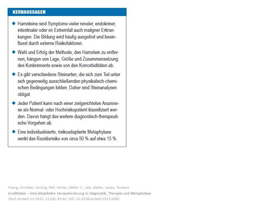 Fisang, Christian; Anding, Ralf; Müller, Stefan C.; Latz, Stefan; Laube, Norbert Urolithiasis – interdisziplinäre Herausforderung in Diagnostik, Therapie und Metaphylaxe Dtsch Arztebl Int 2015; 112(6): 83-91; DOI: 10.3238/arztebl.2015.0083