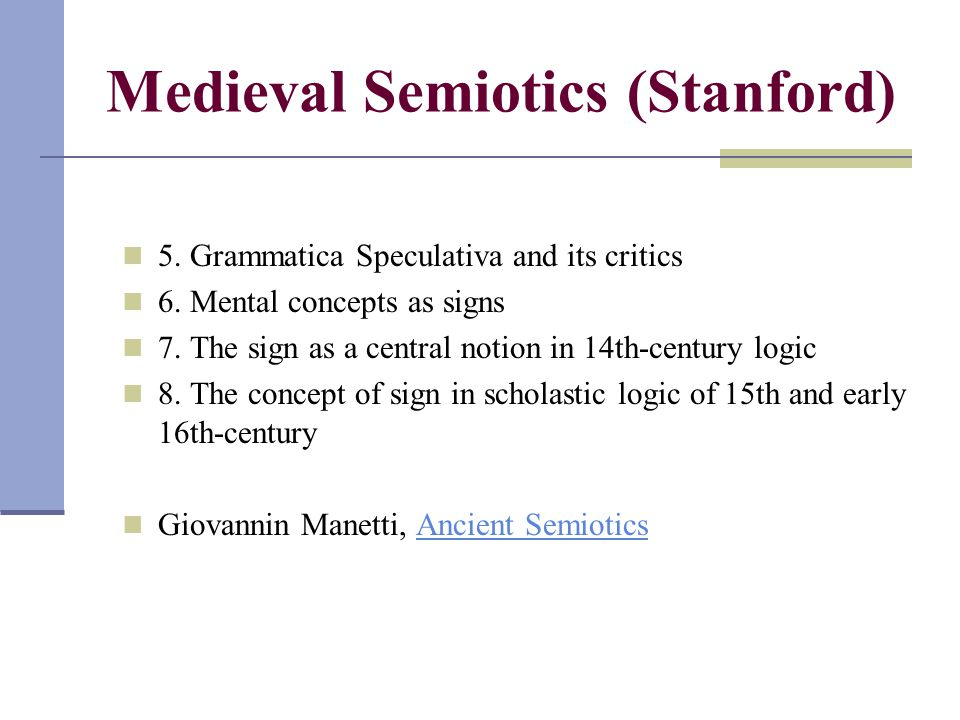 Medieval Semiotics (Stanford) 5. Grammatica Speculativa and its critics 6.