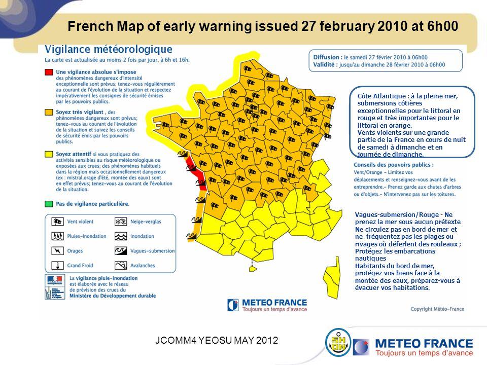 JCOMM4 YEOSU MAY 2012 French Map of early warning issued 27 february 2010 at 6h00 Côte Atlantique : à la pleine mer, submersions côtières exceptionnelles pour le littoral en rouge et très importantes pour le littoral en orange.