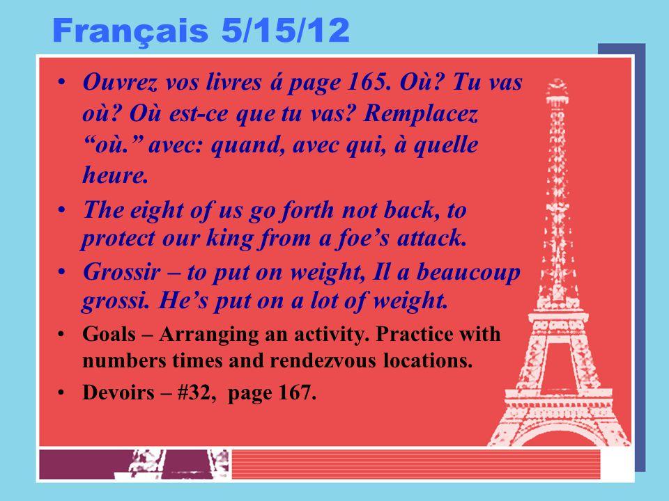 Français 5/15/12 Ouvrez vos livres á page 165. Où.