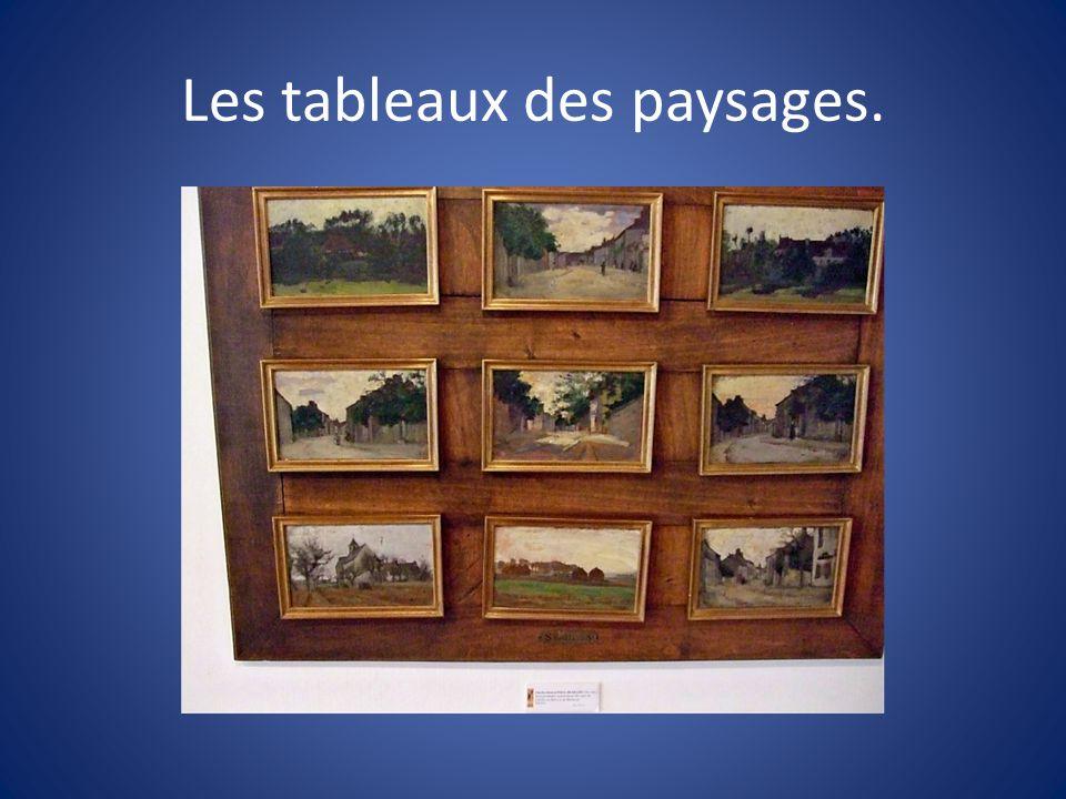 Les tableaux des paysages.