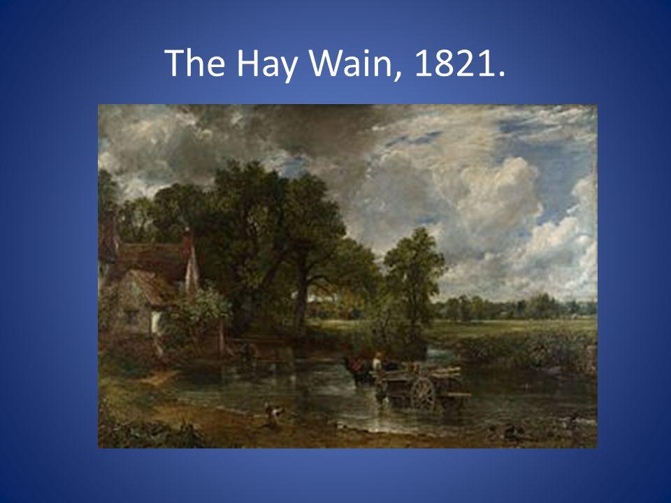 The Hay Wain, 1821.