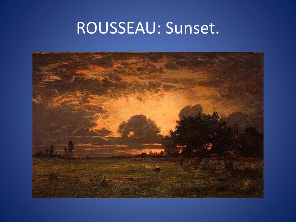 ROUSSEAU: Sunset.
