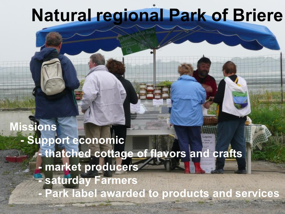 Missions - Support economic - thatched cottage of flavors and crafts - market producers - saturday Farmers - Park label awarded to products and services Natural regional Park of Briere