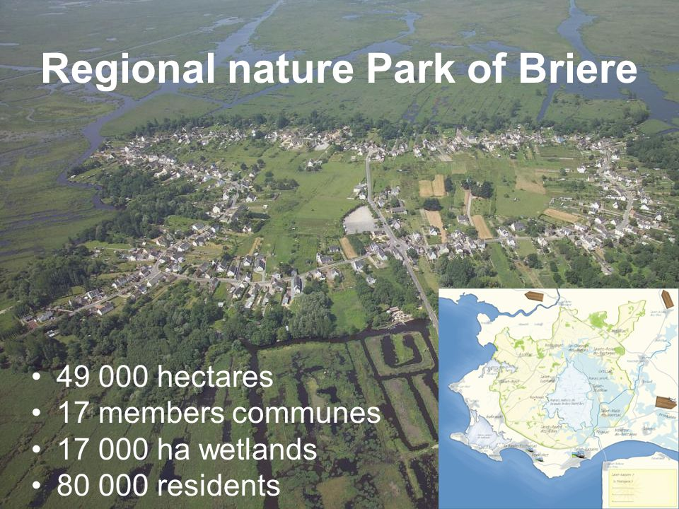 Natural regional Park of Briere Missions - manage and conserve biodiversity - preserve species and habitats - fight against invasive species - animate the Natura 2000 program.