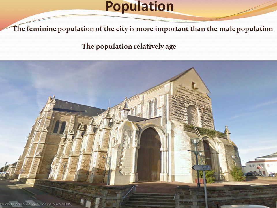 Population The population relatively age The feminine population of the city is more important than the male population