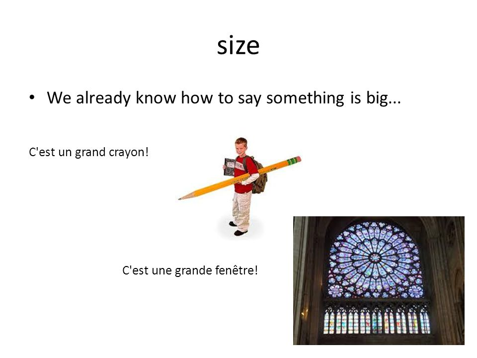 size We already know how to say something is big...