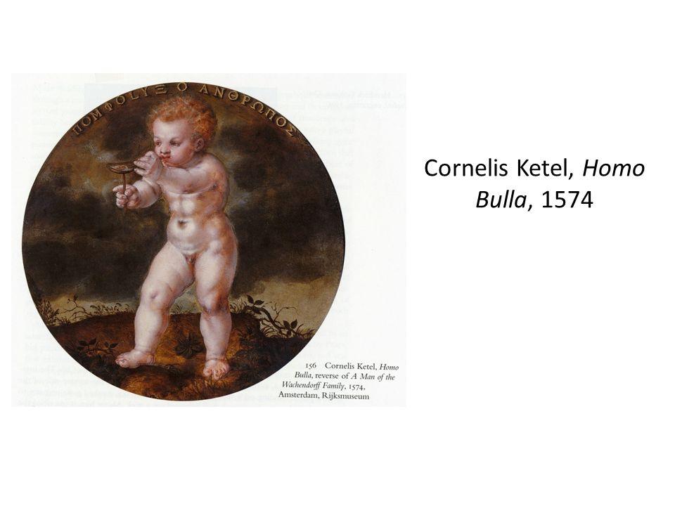 Cornelis Ketel, Homo Bulla, 1574