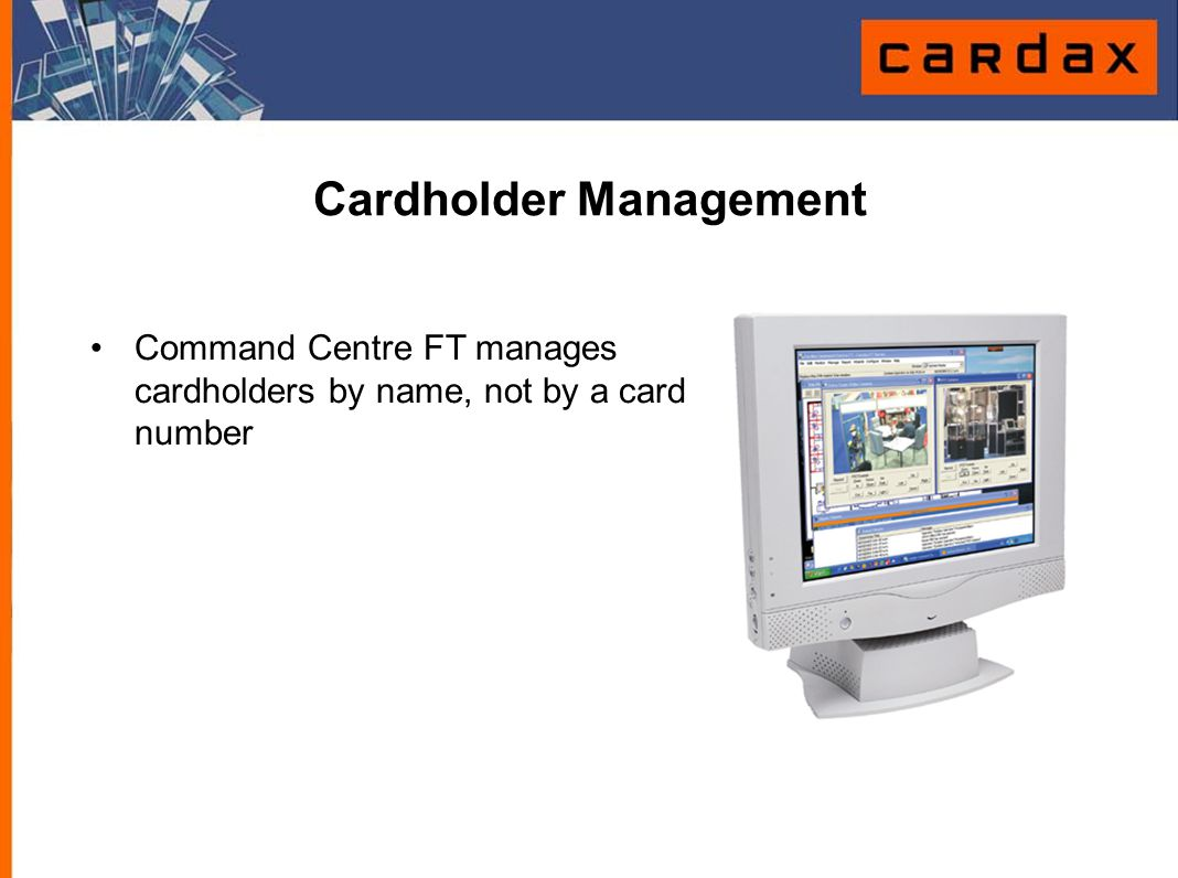 Cardholder Management Command Centre FT manages cardholders by name, not by a card number
