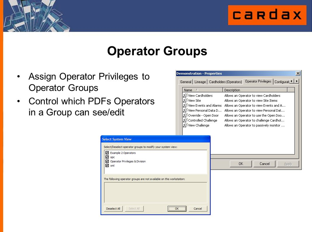Operator Groups Assign Operator Privileges to Operator Groups Control which PDFs Operators in a Group can see/edit
