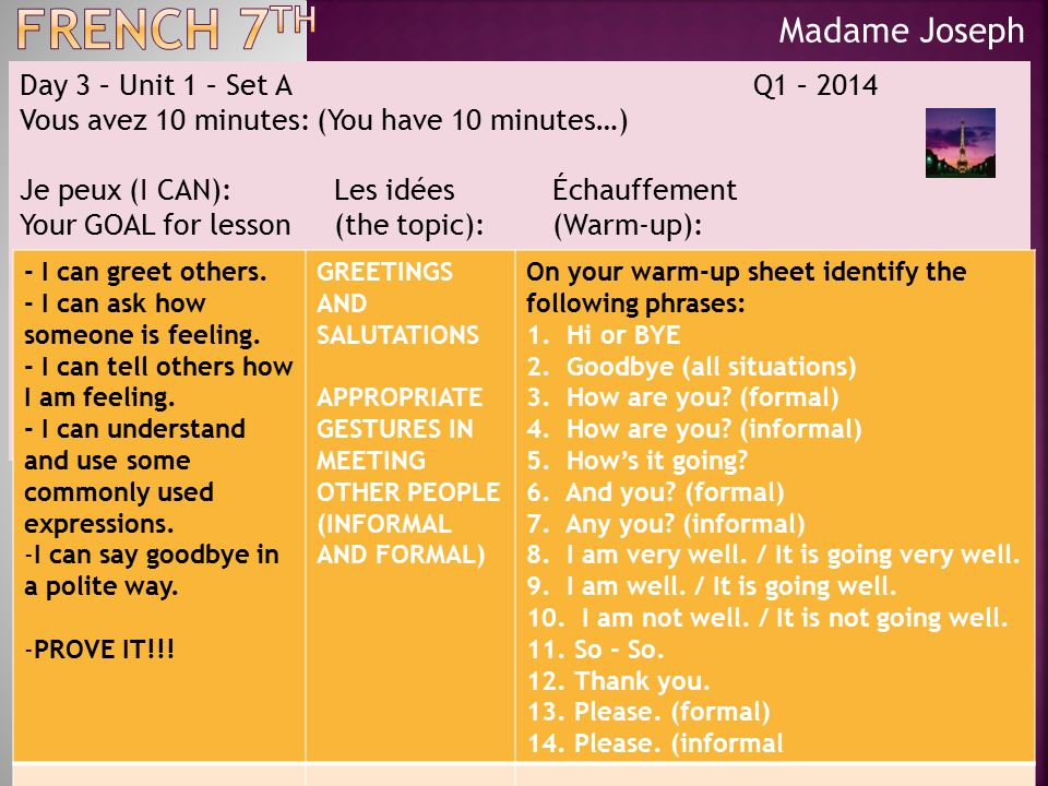 Madame Joseph Day 3 – Unit 1 – Set A Q1 – 2014 As you are checking your classmate's paper responses, please make sure to circle any incorrect response, but DO NOT write the correct answer.