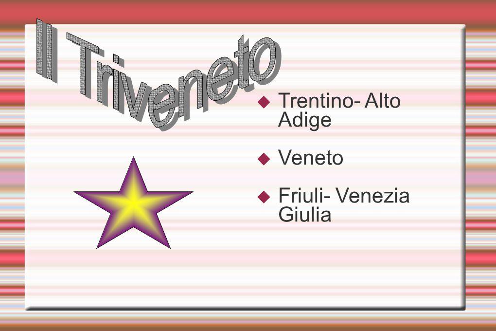  Trentino- Alto Adige  Veneto  Friuli- Venezia Giulia