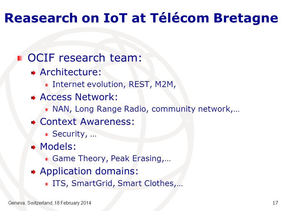 Reasearch on IoT at Télécom Bretagne OCIF research team: Architecture: Internet evolution, REST, M2M, Access Network: NAN, Long Range Radio, community
