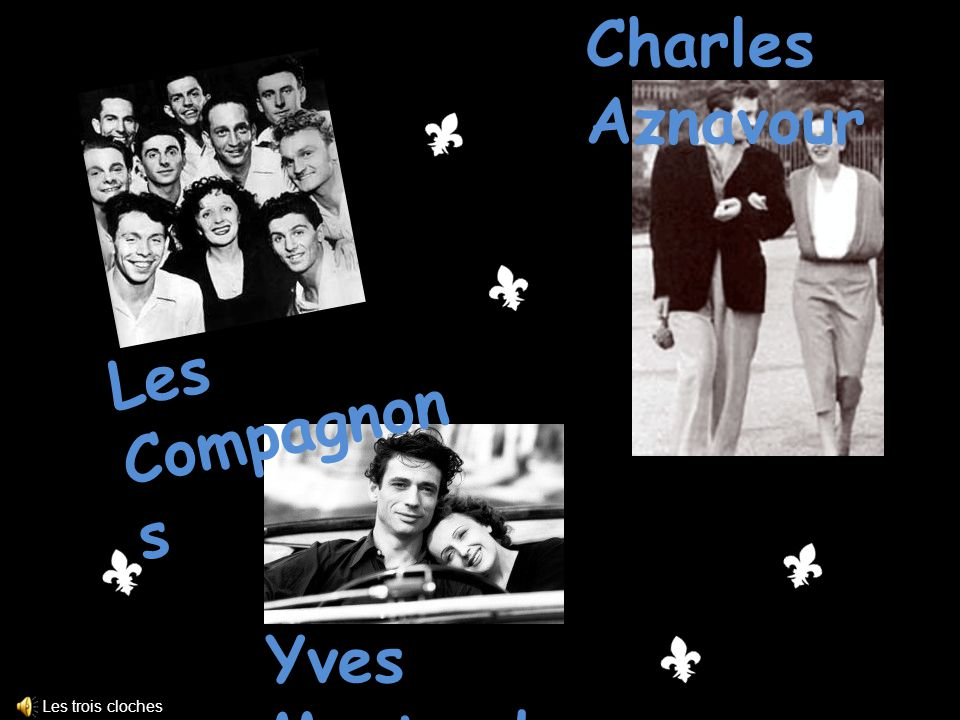 Yves Montand Charles Aznavour Les Compagnon s Les trois cloches
