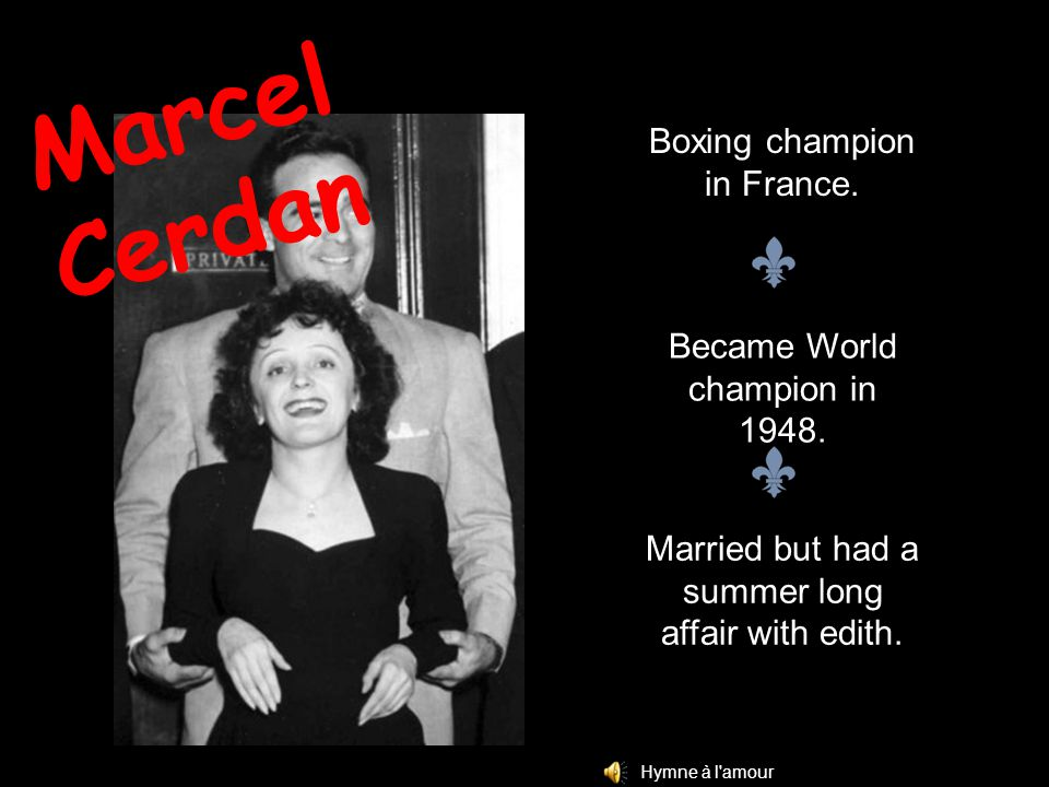 Marcel Cerdan Boxing champion in France. Became World champion in 1948.