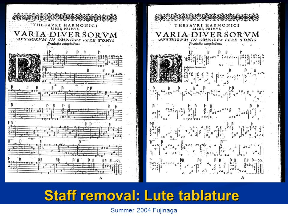 12 / 73 Summer 2004 Fujinaga Staff removal: Lute tablature