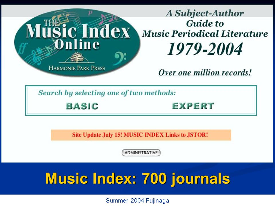 27 / 73 Summer 2004 Fujinaga Music Index: 700 journals