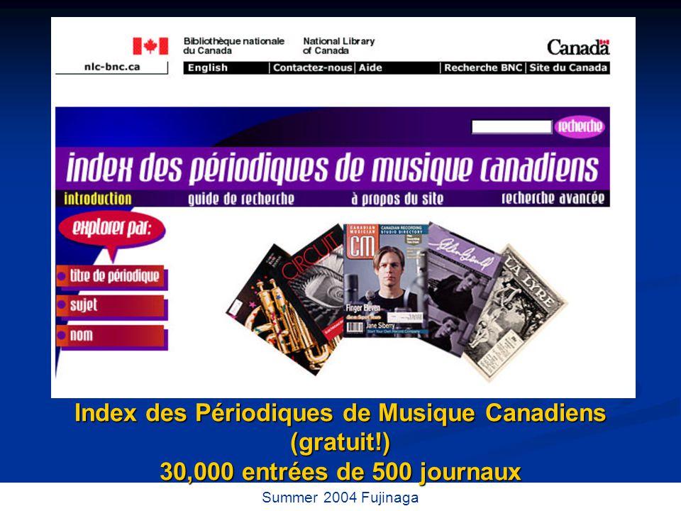 32 / 73 Summer 2004 Fujinaga Index des Périodiques de Musique Canadiens (gratuit!) 30,000 entrées de 500 journaux