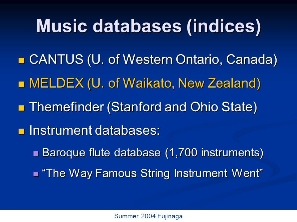 48 / 73 Summer 2004 Fujinaga Music databases (indices) CANTUS (U.