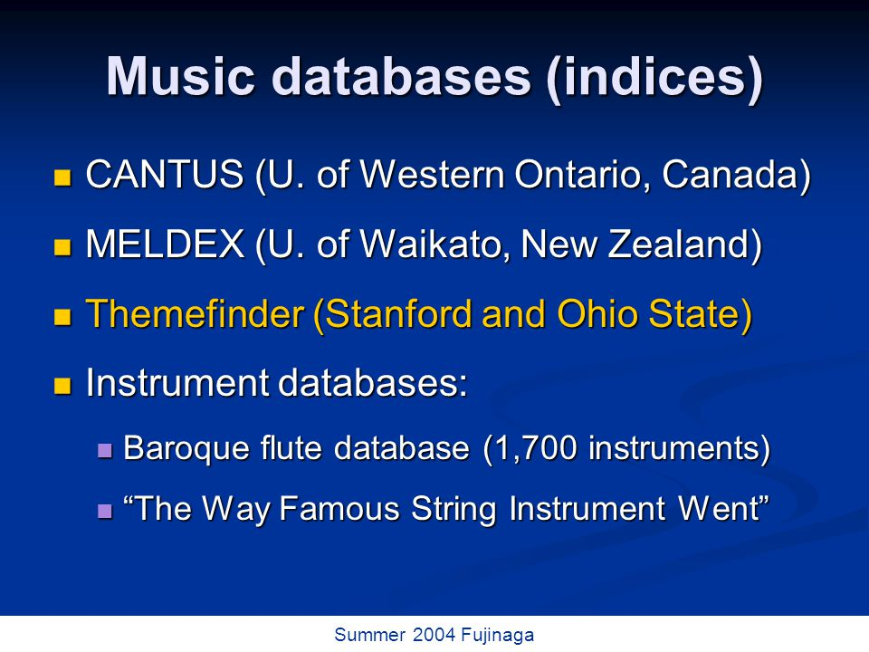 49 / 73 Summer 2004 Fujinaga Music databases (indices) CANTUS (U.