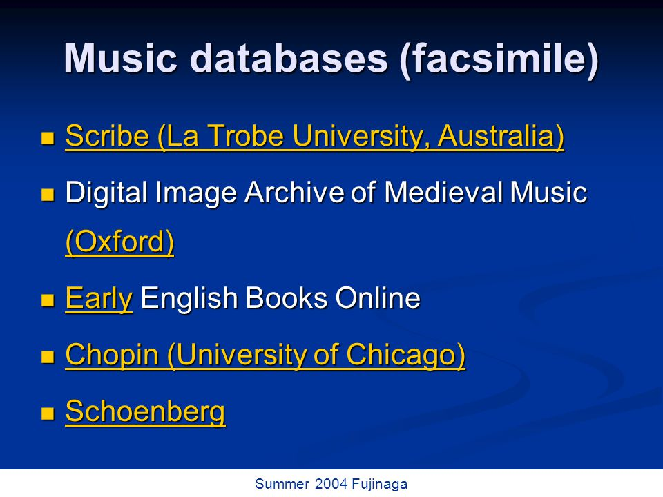 59 / 73 Summer 2004 Fujinaga Music databases (facsimile) Scribe (La Trobe University, Australia) Scribe (La Trobe University, Australia) Scribe (La Trobe University, Australia) Scribe (La Trobe University, Australia) Digital Image Archive of Medieval Music (Oxford) Digital Image Archive of Medieval Music (Oxford) (Oxford) Early English Books Online Early English Books Online Early Chopin (University of Chicago) Chopin (University of Chicago) Chopin (University of Chicago) Chopin (University of Chicago) Schoenberg Schoenberg Schoenberg