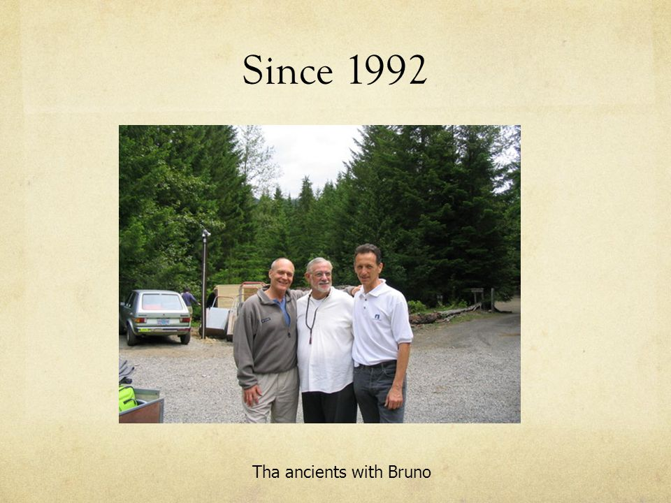 Since 1992 Tha ancients with Bruno