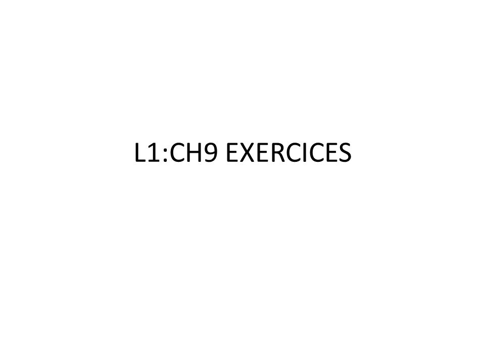L1:CH9 EXERCICES