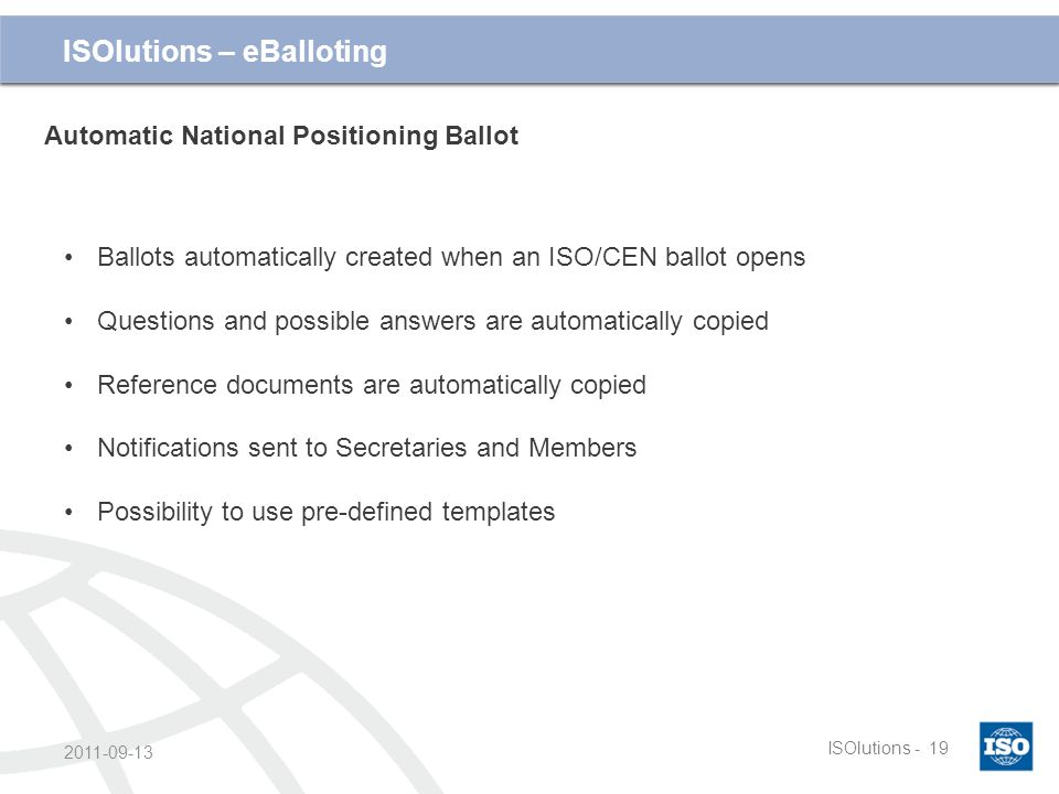 Cliquez et modifiez le titre ISOlutions -19 2011-09-13 ISOlutions – eBalloting Automatic National Positioning Ballot Ballots automatically created whe