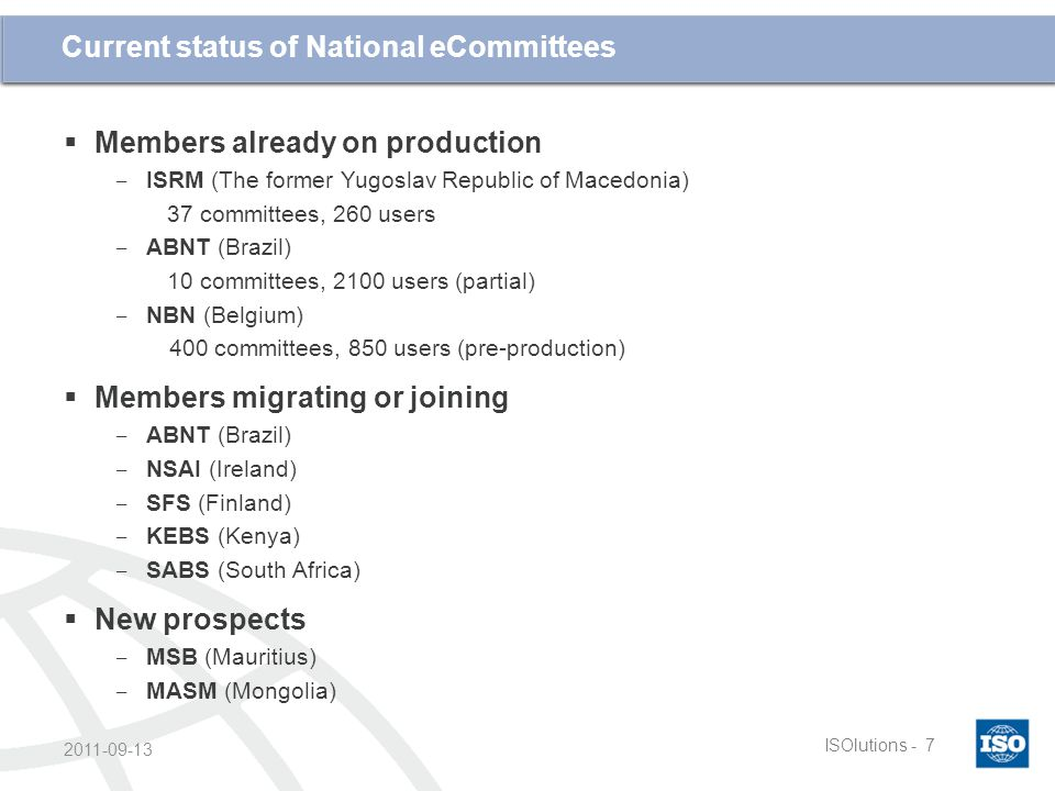 Cliquez et modifiez le titre ISOlutions -7 2011-09-13 Current status of National eCommittees  Members already on production ‒ ISRM (The former Yugosl