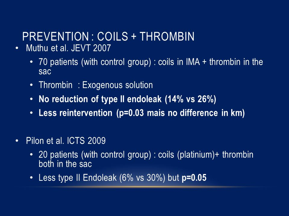 PREVENTION : COILS + THROMBIN Muthu et al.