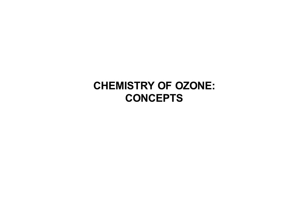 CHEMISTRY OF OZONE: CONCEPTS
