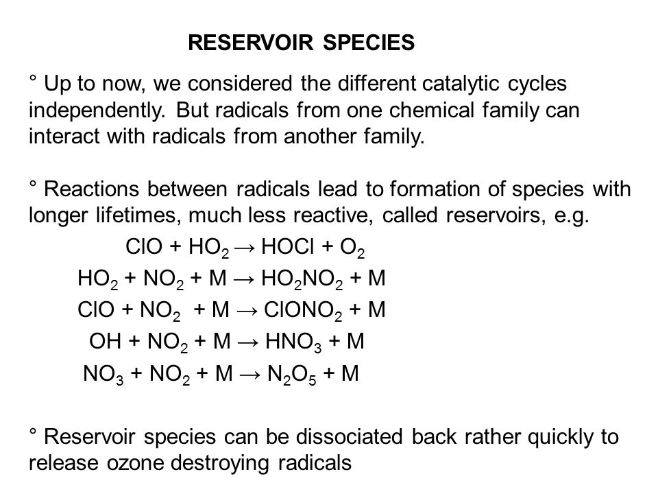 RESERVOIR SPECIES ° Up to now, we considered the different catalytic cycles independently.
