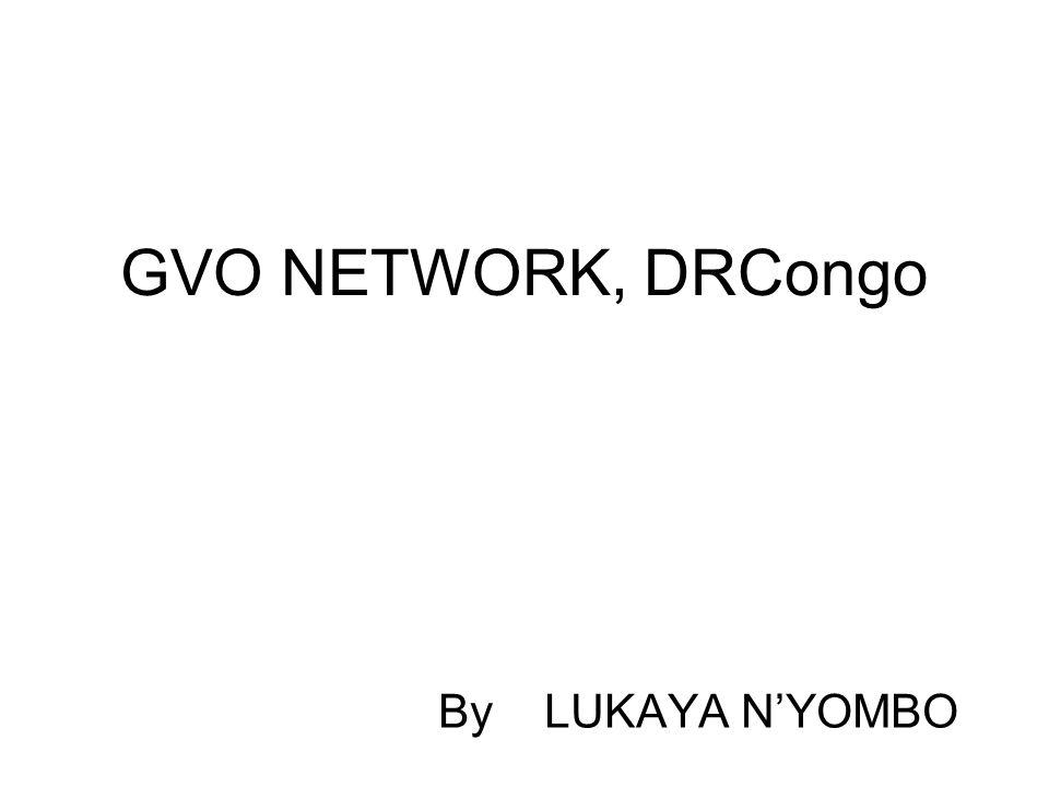 GVO NETWORK, DRCongo By LUKAYA N'YOMBO