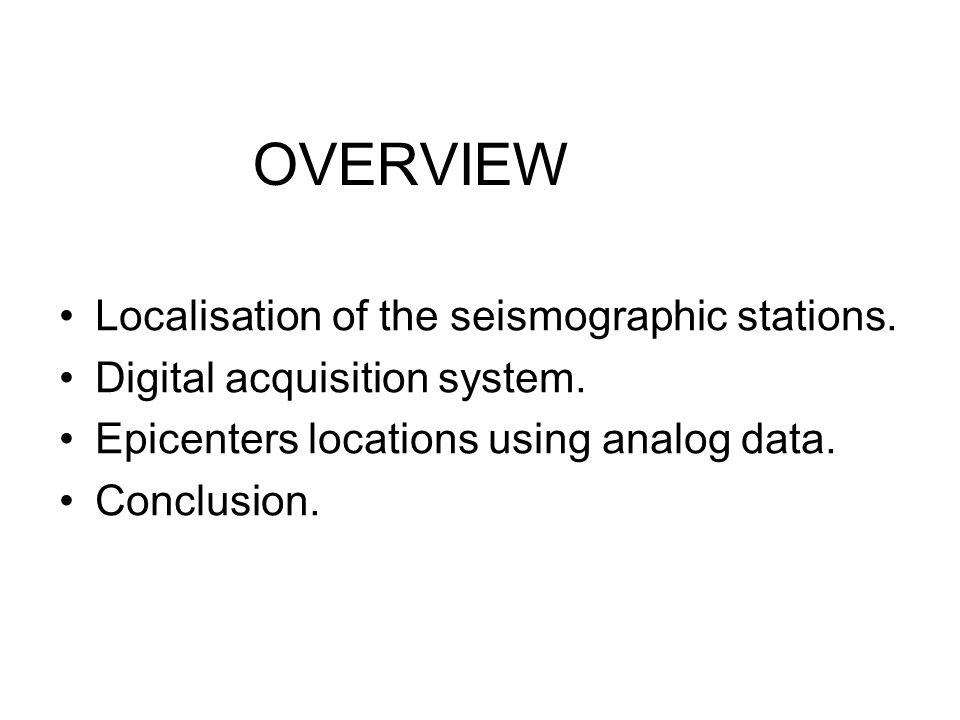 OVERVIEW Localisation of the seismographic stations.