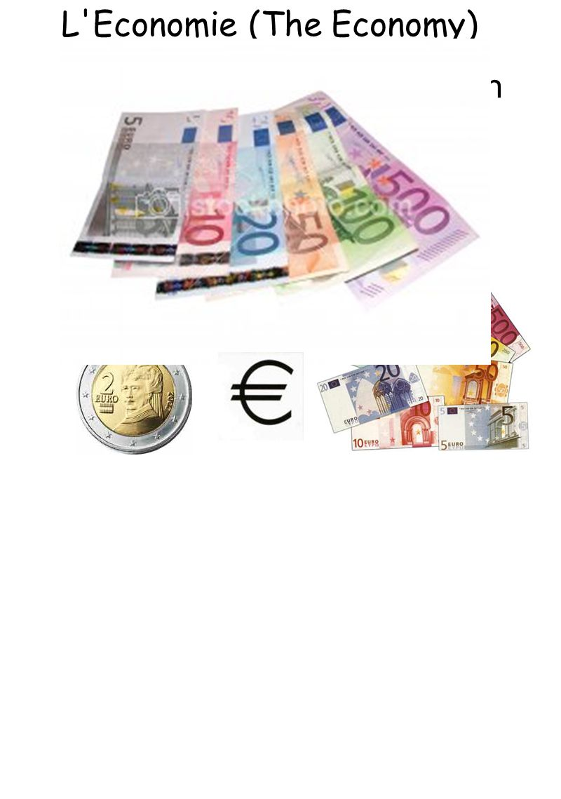 L Economie (The Economy) La Martinique, as a French territory, uses the euro as its currency.