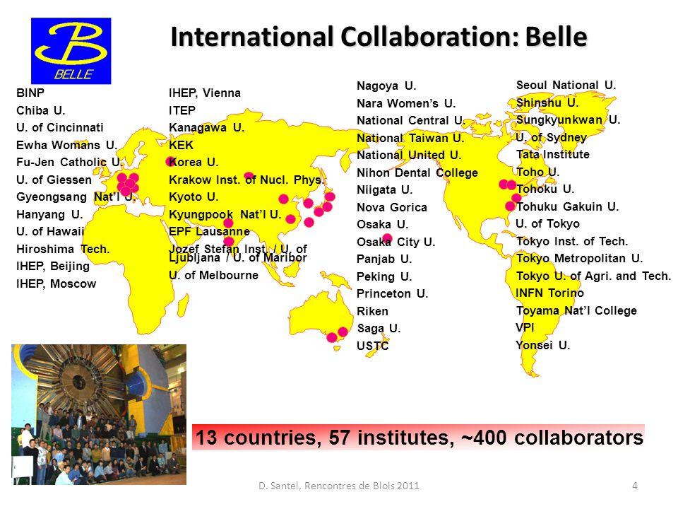 International Collaboration: Belle 13 countries, 57 institutes, ~400 collaborators IHEP, Vienna ITEP Kanagawa U.