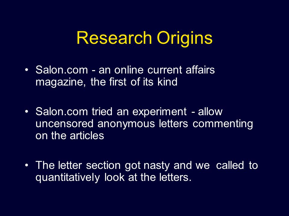 Method: Sourcing Sourced letters from News & Politics and Opinions sections Took letters written after Salon.com's new verification policy Explicitly excluded articles that dealt with gender issues One article per writer per month (to get max.