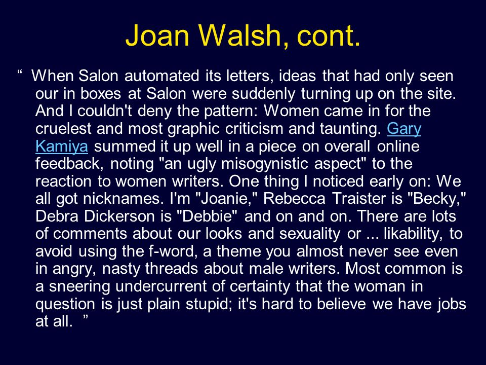 Joan Walsh, Ed., Salon.com […] once I joined Salon I started receiving the creepiest personal e-mails about my work.
