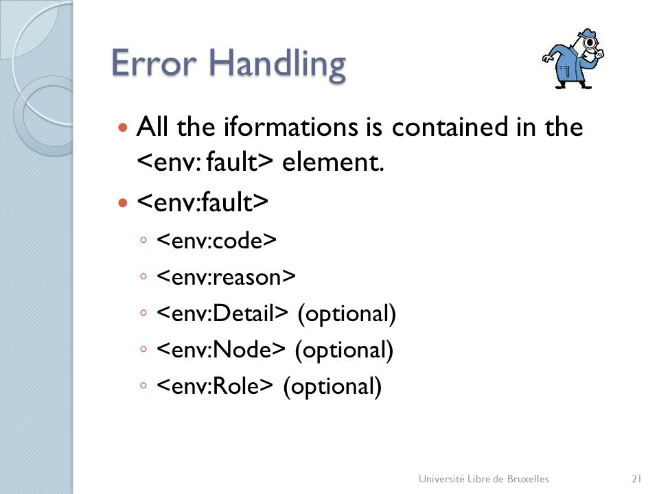 Error Handling All the iformations is contained in the element.