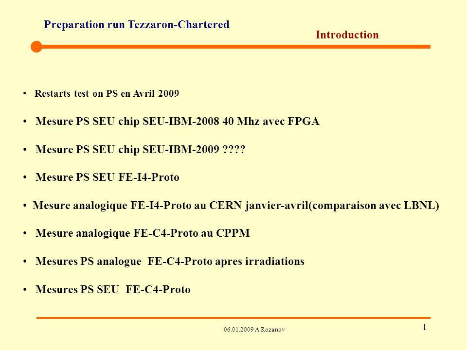 Preparation run Tezzaron-Chartered 06.01.2009 A.Rozanov 2 Details Test set-up de Bonn – must Test set-up de LBNL – optionel