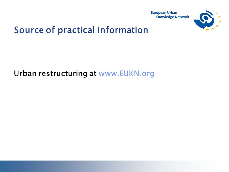 Source of practical information Urban restructuring at www.EUKN.orgwww.EUKN.org