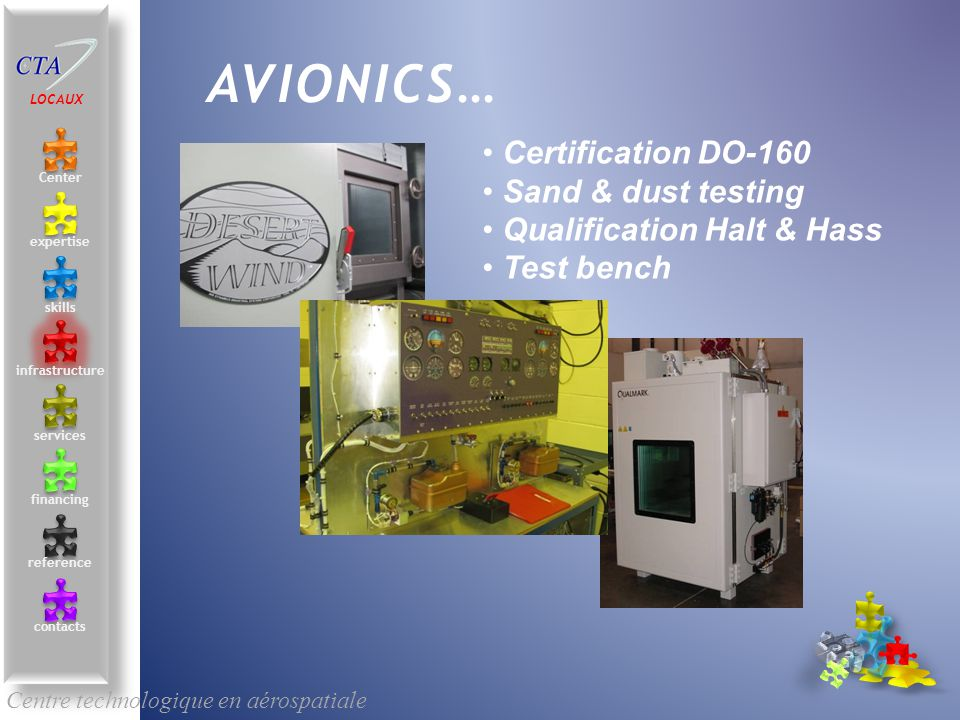 Certification DO-160 Sand & dust testing Qualification Halt & Hass Test bench Centre technologique en aérospatiale AVIONICS… LOCAUX Center contacts services skills infrastructure reference expertise financing