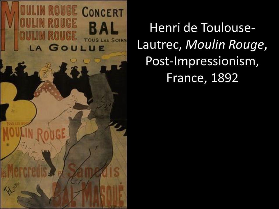 Henri de Toulouse- Lautrec, Moulin Rouge, Post-Impressionism, France, 1892