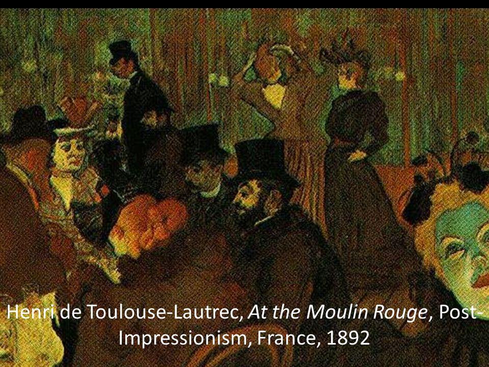 Henri de Toulouse-Lautrec, At the Moulin Rouge, Post- Impressionism, France, 1892