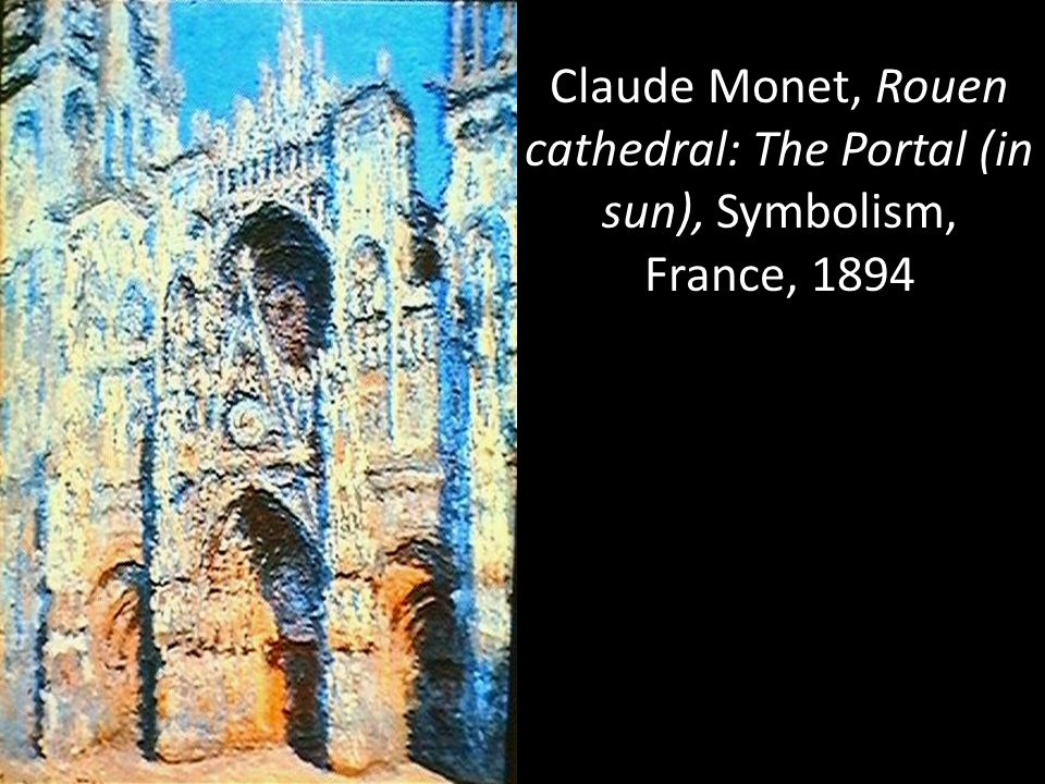 Claude Monet, Rouen cathedral: The Portal (in sun), Symbolism, France, 1894