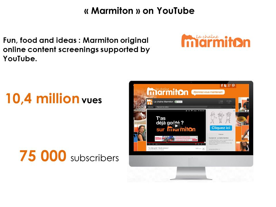 « Marmiton » on YouTube Fun, food and ideas : Marmiton original online content screenings supported by YouTube.