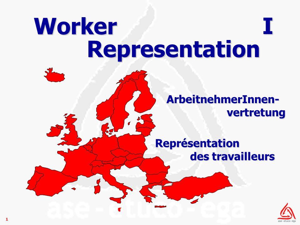 1 Représentation des travailleurs des travailleurs ArbeitnehmerInnen- vertretung vertretung Worker Representation I
